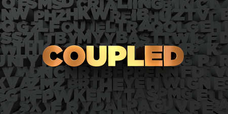 Coupled - Gold text on black background - 3D rendered royalty free stock picture. This image can be used for an online website banner ad or a print postcard.