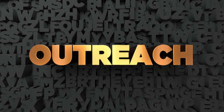 Outreach - Gold text on black background - 3D rendered royalty free stock picture. This image can be used for an online website banner ad or a print postcard.
