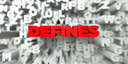 defines: DEFINES -  Red text on typography background - 3D rendered royalty free stock image. This image can be used for an online website banner ad or a print postcard.