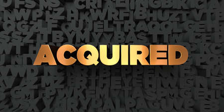 acquired: Acquired - Gold text on black background - 3D rendered royalty free stock picture. This image can be used for an online website banner ad or a print postcard. Stock Photo