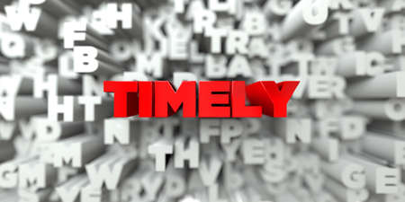 TIMELY -  Red text on typography background - 3D rendered royalty free stock image. This image can be used for an online website banner ad or a print postcard. Stock Photo