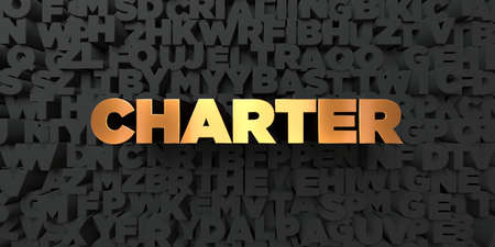 charter: Charter - Gold text on black background - 3D rendered royalty free stock picture. This image can be used for an online website banner ad or a print postcard.