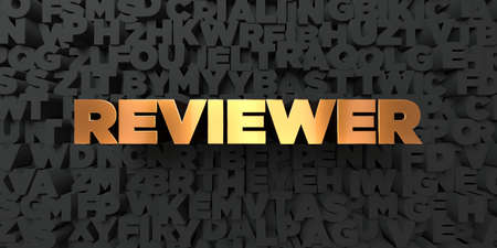 Reviewer - Gold text on black background - 3D rendered royalty free stock picture. This image can be used for an online website banner ad or a print postcard.