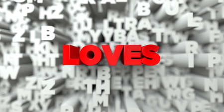 loves: LOVES -  Red text on typography background - 3D rendered royalty free stock image. This image can be used for an online website banner ad or a print postcard. Stock Photo