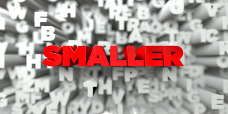 smaller: SMALLER -  Red text on typography background - 3D rendered royalty free stock image. This image can be used for an online website banner ad or a print postcard.