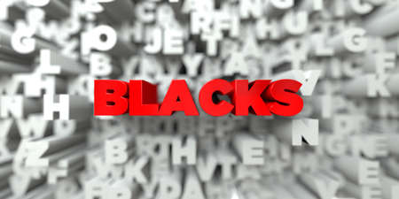 blacks: BLACKS -  Red text on typography background - 3D rendered royalty free stock image. This image can be used for an online website banner ad or a print postcard. Stock Photo
