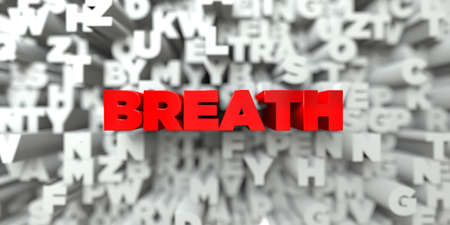 breath: BREATH -  Red text on typography background - 3D rendered royalty free stock image. This image can be used for an online website banner ad or a print postcard.
