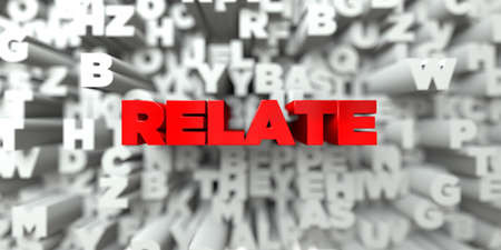 relate: RELATE -  Red text on typography background - 3D rendered royalty free stock image. This image can be used for an online website banner ad or a print postcard.