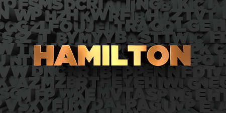 hamilton: Hamilton - Gold text on black background - 3D rendered royalty free stock picture. This image can be used for an online website banner ad or a print postcard.