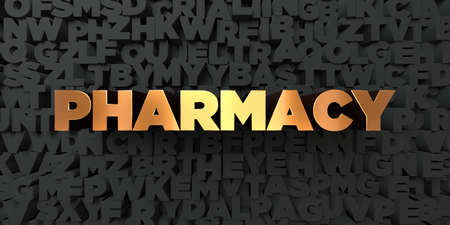 Pharmacy - Gold text on black background - 3D rendered royalty free stock picture. This image can be used for an online website banner ad or a print postcard.
