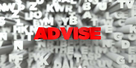 advise: ADVISE -  Red text on typography background - 3D rendered royalty free stock image. This image can be used for an online website banner ad or a print postcard.