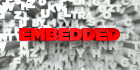 embedded: EMBEDDED -  Red text on typography background - 3D rendered royalty free stock image. This image can be used for an online website banner ad or a print postcard.