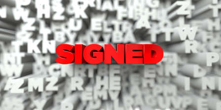signed: SIGNED -  Red text on typography background - 3D rendered royalty free stock image. This image can be used for an online website banner ad or a print postcard.