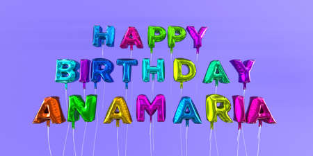 Happy Birthday Anamaria card with balloon text - 3D rendered stock image. This image can be used for a eCard or a print postcard.