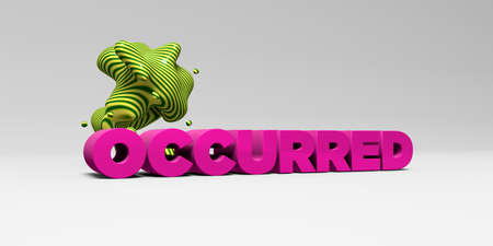 occurred: OCCURRED - 3D rendered colorful headline illustration.  Can be used for an online banner ad or a print postcard.
