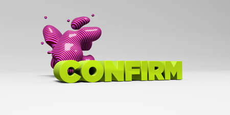 CONFIRM - 3D rendered colorful headline illustration.  Can be used for an online banner ad or a print postcard. Stock Photo