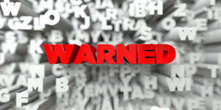 warned: WARNED -  Red text on typography background - 3D rendered royalty free stock image. This image can be used for an online website banner ad or a print postcard.