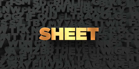 Sheet - Gold text on black background - 3D rendered royalty free stock picture. This image can be used for an online website banner ad or a print postcard.