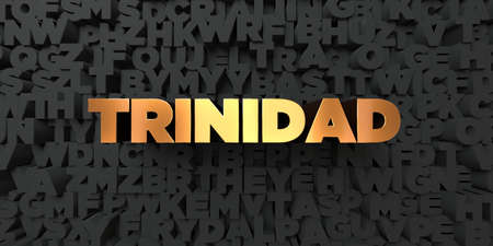 Trinidad - Gold text on black background - 3D rendered royalty free stock picture. This image can be used for an online website banner ad or a print postcard.