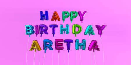 Happy Birthday Aretha card with balloon text - 3D rendered stock image. This image can be used for a eCard or a print postcard.