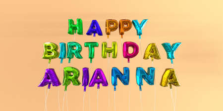Happy Birthday Arianna card with balloon text - 3D rendered stock image. This image can be used for a eCard or a print postcard. Stock Photo - 65941155