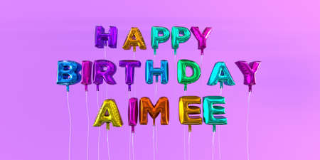 Happy Birthday Aimee card with balloon text - 3D rendered stock image. This image can be used for a eCard or a print postcard.