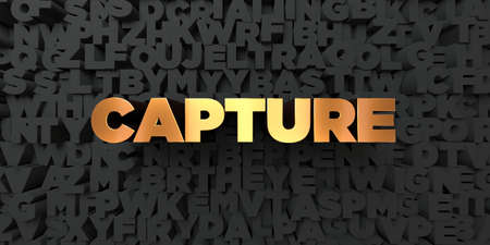 capture: Capture - Gold text on black background - 3D rendered royalty free stock picture. This image can be used for an online website banner ad or a print postcard.