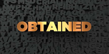 Obtained - Gold text on black background - 3D rendered royalty free stock picture. This image can be used for an online website banner ad or a print postcard. Stock Photo