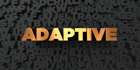 Adaptive - Gold text on black background - 3D rendered royalty free stock picture. This image can be used for an online website banner ad or a print postcard. Stock Photo
