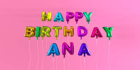 Happy Birthday Ana card with balloon text - 3D rendered stock image. This image can be used for a eCard or a print postcard. Stock Photo - 66334717