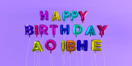Happy Birthday Aoibhe card with balloon text - 3D rendered stock image. This image can be used for a eCard or a print postcard. Stock Photo