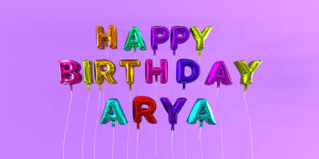 ecard: Happy Birthday Arya card with balloon text - 3D rendered stock image. This image can be used for a eCard or a print postcard.