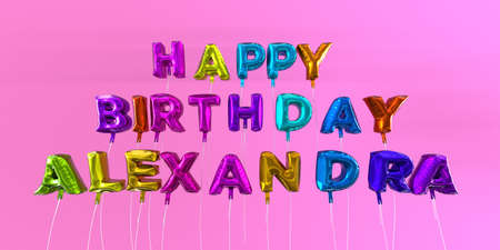 ecard: Happy Birthday Alexandra card with balloon text - 3D rendered stock image. This image can be used for a eCard or a print postcard.