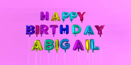 Happy Birthday Abigail card with balloon text - 3D rendered stock image. This image can be used for a eCard or a print postcard. Stock Photo - 66513314