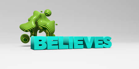 believes: BELIEVES - 3D rendered colorful headline illustration.  Can be used for an online banner ad or a print postcard.