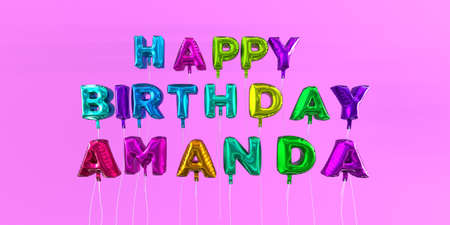 Happy Birthday Amanda card with balloon text - 3D rendered stock image. This image can be used for a eCard or a print postcard. Stock Photo - 66332687
