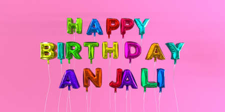 Happy Birthday Anjali card with balloon text - 3D rendered stock image. This image can be used for a eCard or a print postcard.