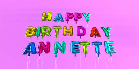 Happy Birthday Annette card with balloon text - 3D rendered stock image. This image can be used for a eCard or a print postcard. Stock Photo - 66612989