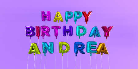 Happy Birthday Andrea card with balloon text - 3D rendered stock image. This image can be used for a eCard or a print postcard. Stock Photo - 66612988