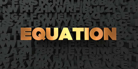 equation: Equation - Gold text on black background - 3D rendered royalty free stock picture. This image can be used for an online website banner ad or a print postcard.
