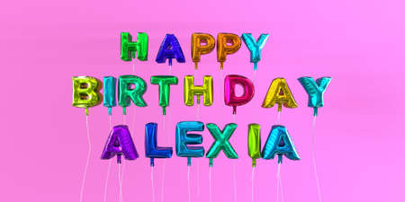 Happy Birthday Alexia card with balloon text - 3D rendered stock image. This image can be used for a eCard or a print postcard. Stock Photo - 66612927