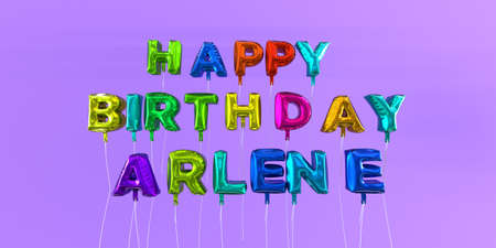 Happy Birthday Arlene card with balloon text - 3D rendered stock image. This image can be used for a eCard or a print postcard. Stock Photo - 66613044