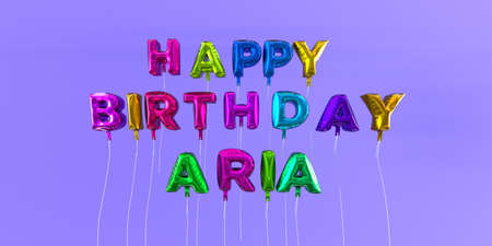 Happy Birthday Aria card with balloon text - 3D rendered stock image. This image can be used for a eCard or a print postcard. Stock Photo - 66613033