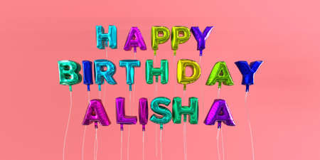 Happy Birthday Alisha card with balloon text - 3D rendered stock image. This image can be used for a eCard or a print postcard. Stock Photo - 66512572