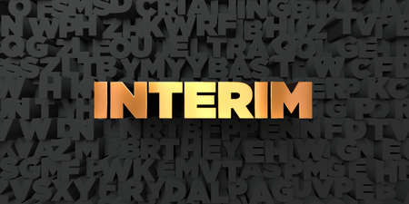 interim: Interim - Gold text on black background - 3D rendered royalty free stock picture. This image can be used for an online website banner ad or a print postcard.