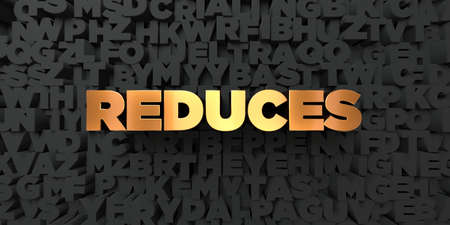 Reduces - Gold text on black background - 3D rendered royalty free stock picture. This image can be used for an online website banner ad or a print postcard. Stock Photo