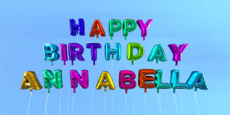 Happy Birthday Annabella card with balloon text - 3D rendered stock image. This image can be used for a eCard or a print postcard.