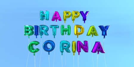 Happy Birthday Corina card with balloon text - 3D rendered stock image. This image can be used for a eCard or a print postcard.