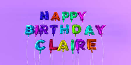 Happy Birthday Claire card with balloon text - 3D rendered stock image. This image can be used for a eCard or a print postcard. Stock Photo - 66510237