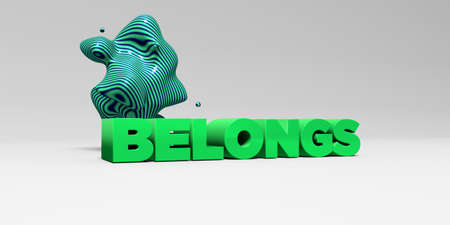 belongs: BELONGS - 3D rendered colorful headline illustration.  Can be used for an online banner ad or a print postcard.
